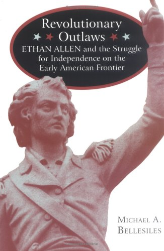 revolutionary-outlaws-ethan-allen-and-the-struggle-for-independence-on-the-early-american-frontier