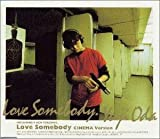 Love Somebody(CINEMA version)