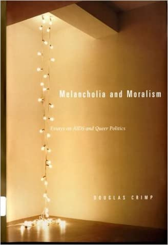 Melancholia and Moralism: Essays on AIDS and Queer Politics