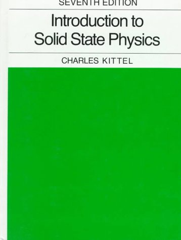 INTRODUCTION TO SOLID STATE PHYSICS By Charles Kittel ...