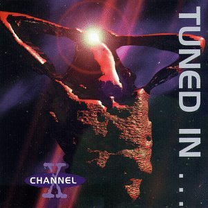Channel X - 1996 - Tuned In ... Turned On - Zortam Music
