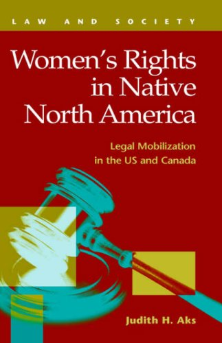 Women's Rights in Native North America: Legal Mobilization in the US and Canada (Law and Society (New York, N.Y.).)