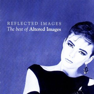 Altered Images - Reflected Images: The Best of Altered Images - Zortam Music