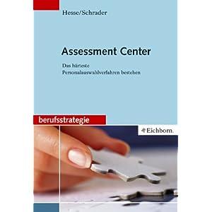 Assessment Center: Das härteste Personalauswahlverfahren bestehen