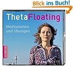 Theta Floating: Meditationen und �bungen