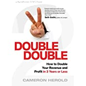 Double Double: How to Double Your Revenue and Profit in 3 Years or Less | [Cameron Herold]