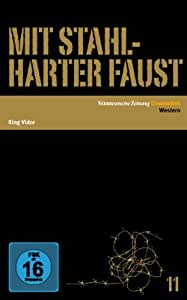 Mit stahlharter Faust