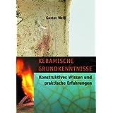 """Keramische Grundkenntnisse: Konstruktives Wissen und praktische Erfahrungenvon """"Bernd Pfannkuche"""""""