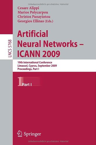 Artificial Neural Networks - ICANN 2009: 19th International Conference, Limassol, Cyprus, September 14-17, 2009, Proceedings, Part I
