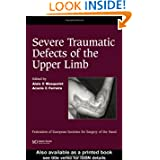 Severe Tramatic Defects of the Upper Limb: Published in association with the Federation of European Societies...