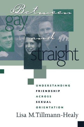 Entre Gay y recto: amistad comprensión a través de la orientación Sexual (alternativas etnográficos libro serie, V. 7)
