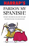 Pardon My Spanish!