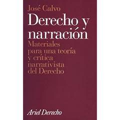 Derecho y Narracion: Materiales Para Una Teoria y Critica Narrativista del Derecho (Ariel Derecho)