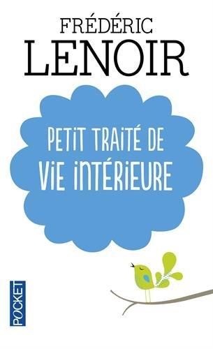 Petit Traité Intérieure Frédéric Lenoir