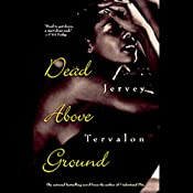 Dead Above Ground | [Jervey Tervalon]