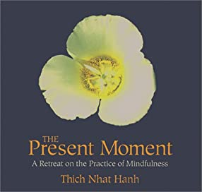 "Cover of ""The Present Moment: A Retreat o..."