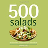 500 Salads: The Only Salad Compendium You'll Ever Need (500 Cooking (Sellers))
