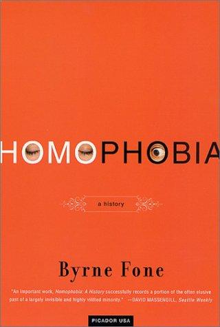 Homophobia: A History, Byrne Fone