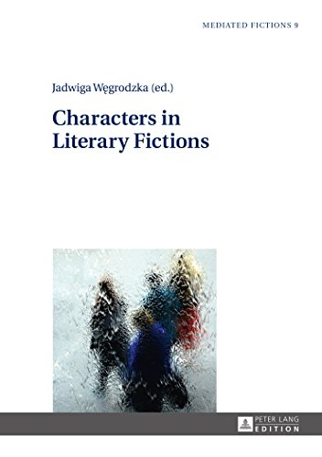 Characters in Literary Fictions (Mediated Fictions)