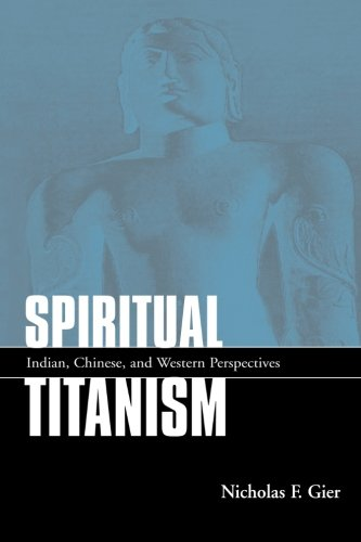 Spiritual Titanism: Indian, Chinese, and Western Perspectives (SUNY series in Constructive Postmodern Thought )