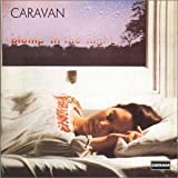 For Girls Who Grow Plump In The Night  - Caravan