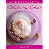 Creative Christening Cakes (Creative Cakes)by Anne Smith
