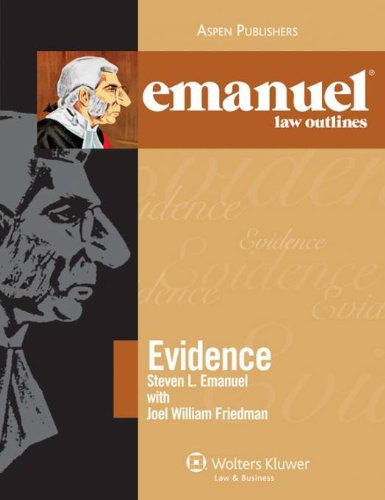 Emanuel Law Outlines: Evidence (The Emanuel Law Outlines)