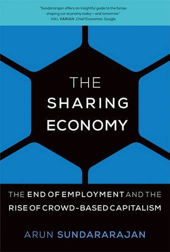 The Sharing Economy: The End of Employment and the Rise...