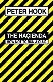 The Hacienda: How Not to Run a Club Hardcover