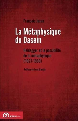 la-metaphysique-du-dasein-heidegger-et-la-possibilite-de-la-metaphysique-1927-1930