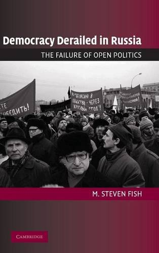 Democracy Derailed in Russia: The Failure of Open Politics (Cambridge Studies in Comparative Politics)