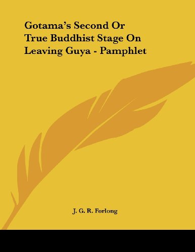 Gotama's Second or True Buddhist Stage on Leaving Guya