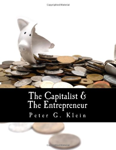 The Capitalist and the Entrepreneur (Large Print Edition): Essays on Organizations and Markets: Peter G. Klein, Douglas French: 9781478393733: Amazon.com: Books