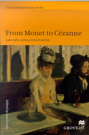 From Monet to Cezanne: Late 19Th-Century French Artists (Groveart)