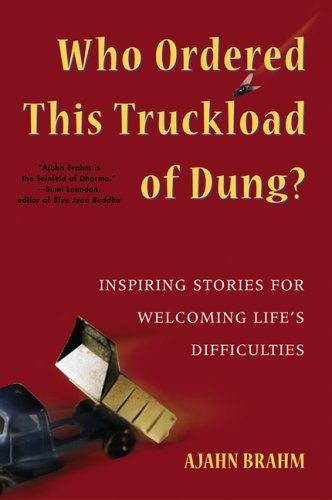 Who Ordered This Truckload of Dung Inspiring Stories for Welcoming Life's Difficulties