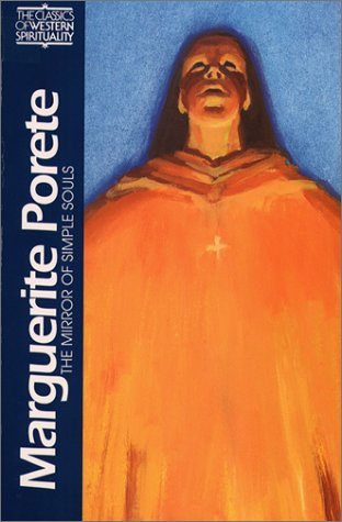 Marguerite Porete: The Mirror of Simple Souls (Classics of Western Spirituality)