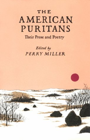 The American Puritans: Their Prose and Poetry