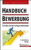 Handbuch Bewerbung. So finden Sie den richtigen Arbeitsplatz
