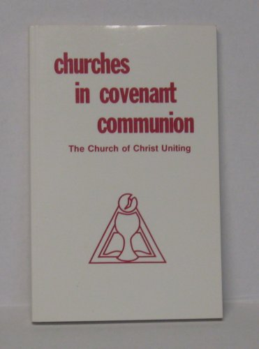 Churches In Covenant Communion: The Church Of Christ Uniting