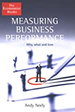 Measuring Business Performance by Andy Neely