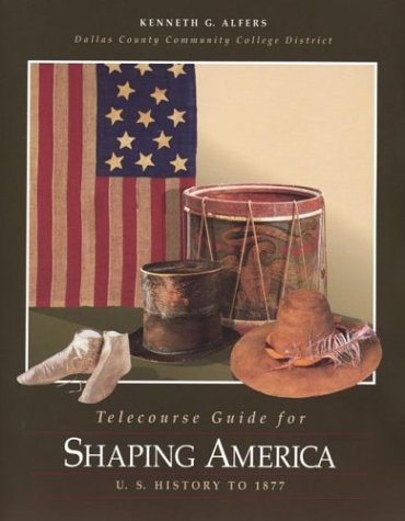 Telecourse Guide for Shaping America: U.S. History to 1877