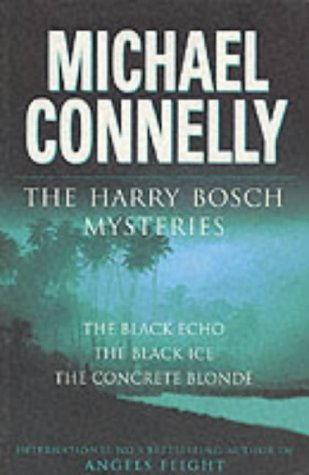 The Harry Bosch Novels: Volume 1: The Black Echo, The Black Ice, The Concrete Blonde by Michael Connelly (2000-09-13) (Harry Bosch Novels Volume 1 compare prices)