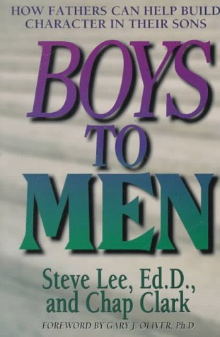 Boys to Men: How Fathers Can Help Build Character in Their Sons PDF