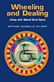 img - for Wheeling and Dealing: Living with Spinal Cord Injury book / textbook / text book