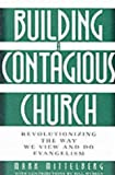 Building a Contagious Church: Revolutionizing the Way We View and Do Evangelism (0310232007) by Mittelberg, Mark