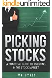 Picking Stocks: A Practical Guide to Investing in the Stock Market