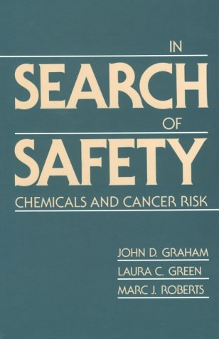 Image for In Search of Safety: Chemicals and Cancer Risk
