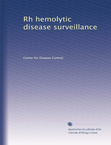 Rh Hemolytic Disease Surveillance