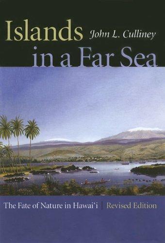 Islands In A Far Sea: The Fate Of Nature In Hawai'i (A Latitude 20 Book)
