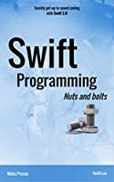 Swift Programming Nuts and Bolts Front Cover